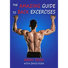 THE AMAZING GUIDE TO BACK EXERCISES (Amazing Guides Book 1)