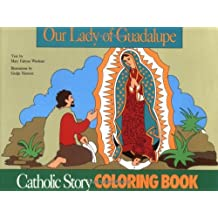 Our Lady of Guadalupe Coloring Book: A Catholic Story Coloring Book