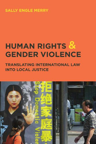 Human Rights and Gender Violence: Translating International Law into Local Justice (Chicago Series in Law and Society) (Functions Of The Press In The Society)