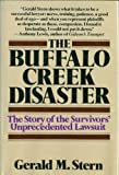 The Buffalo Creek Disaster : The Story of the Survivors' Unprecedented Lawsuit, Stern, Gerald M., 0394403908