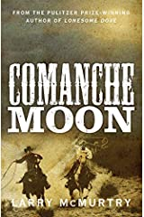 Comanche Moon by Larry McMurtry(2015-02-12) Paperback