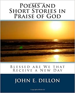 Amazon com: Poems and Short Stories in Praise of God: Being a