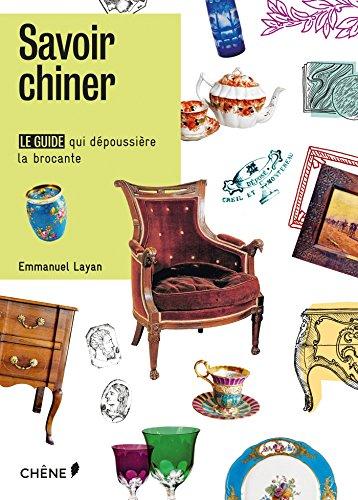 Savoir chiner (Réédition du Guide du chineur)