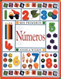 Mis Primeros Numeros, Angela Wilkes and Dorling Kindersley Publishing Staff, 078940236X