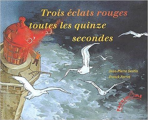 En ligne téléchargement Trois éclats rouges toutes les 15 secondes pdf, epub ebook