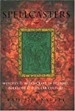 img - for Spellcasters: Witches and Witchcraft in History, Folklore, and Popular Culture book / textbook / text book