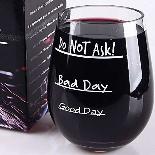Good-Day-Bad-Day-Do-NOT-Ask-Shatterproof-Stemless-Wine-Glass-Unbreakable-100-EA-and-BPA-Free-Tritan-Material-16oz-Gift-Box-Included-Great-Teacher-Gifts-Great-for-Camping
