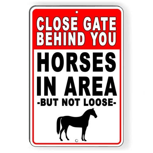 Close Gate Behind You Horses in Area But Not Loose Metal Sign Fence