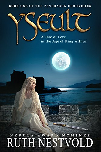 Yseult: Parts 1-4 (The Pendragon Chronicles)