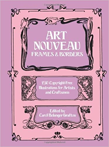 Art Nouveau Frames and Borders (Dover Pictorial Archive): Carol ...