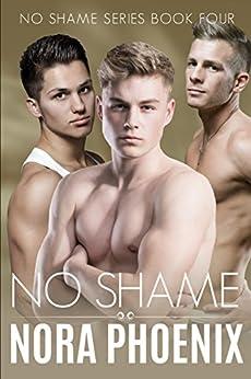 No Shame (No Shame Series Book 4) by [Phoenix, Nora]