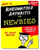 Rheumatoid Arthritis: Symptoms of Rheumatoid Arthritis and Things You Can Do