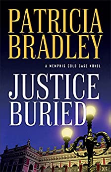 Justice Buried (A Memphis Cold Case Novel Book #2) by [Bradley, Patricia]