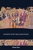 A Life Like Mine, Shirley Flynn, 144010963X
