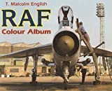 RAF Colour Album, T. Malcolm English, 0710602049