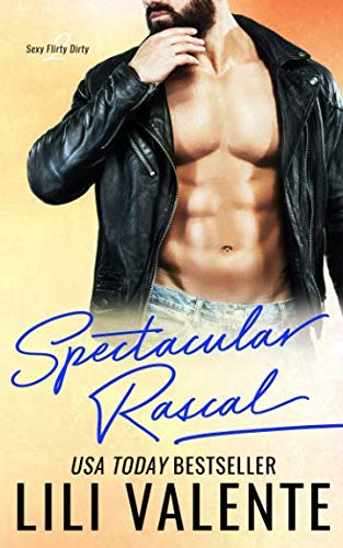 Spectacular Rascal: A Sexy Flirty Dirty Standalone Romance (Best Sexy Text Messages)