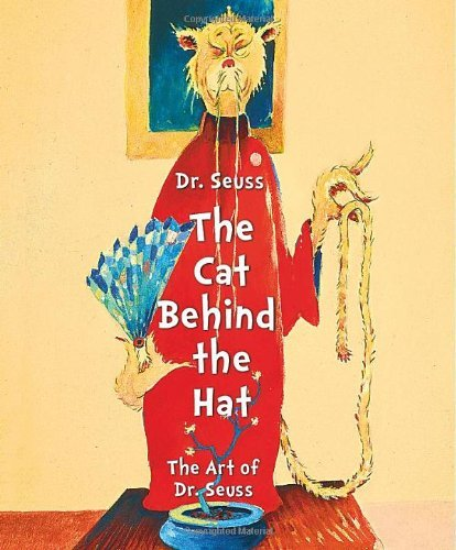 By Chase Art Companies - Dr Seuss the Cat Behind the Hat: The Art of Dr Suess (10/14/12)
