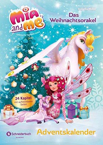 Mia and me - Adventskalender: Das Weihnachtsorakel Gebundenes Buch – 3. August 2017 Isabella Mohn Egmont Schneiderbuch 3505140260 Weihnachten