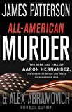 #9: All-American Murder: The Rise and Fall of Aaron Hernandez, the Superstar Whose Life Ended on Murderers' Row