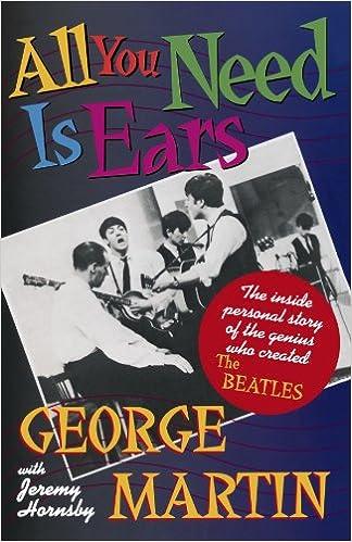 All You Need Is Ears: Amazon co uk: George Martin: 9780312114824: Books