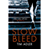 Slow Bleed: A Medical Thriller