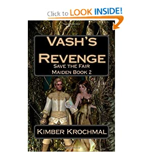 Vash's Revenge: Save the Fair Maiden Book 2 Kimber Krochmal