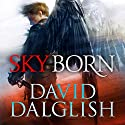 Skyborn Audiobook by David Dalglish Narrated by Joe Knezevich