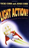 Light Action!, Vicki Cobb, Josh Cobb, Theo Cobb, 0819458511