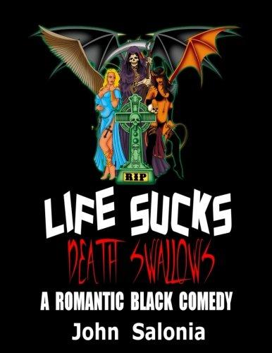 Life Sucks, Death Swallows: A Romantic Black Comedy