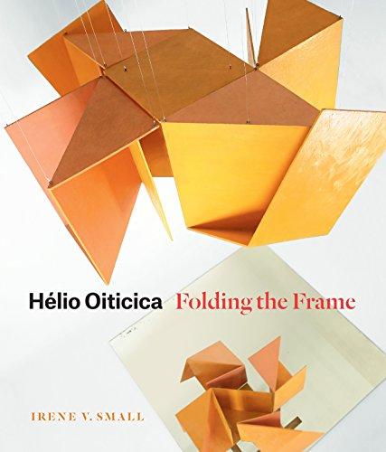 Hélio Oiticica: Folding the Frame (Helios Art)