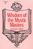 Wisdom of the Mystic Masters, John K. Weed and Joseph Weed, 0139615326