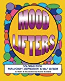 Mood Lifters Coloring Book for Anxiety, Depression & Self Esteem