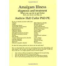 Amalgam Illness: Diagnosis & Treatment: What You Can Do to Get Better, How Your Doctor Can  Help You