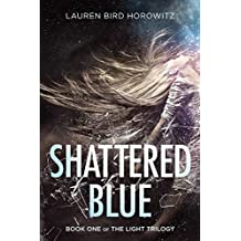 Shattered Blue (The Light Trilogy Book 1)