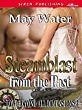 Steamblast from the Past [Love Beyond All Dimensions 3] (Siren Publishing Allure)