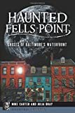 img - for Haunted Fells Point: Ghosts of Baltimore's Waterfront (Haunted America) book / textbook / text book