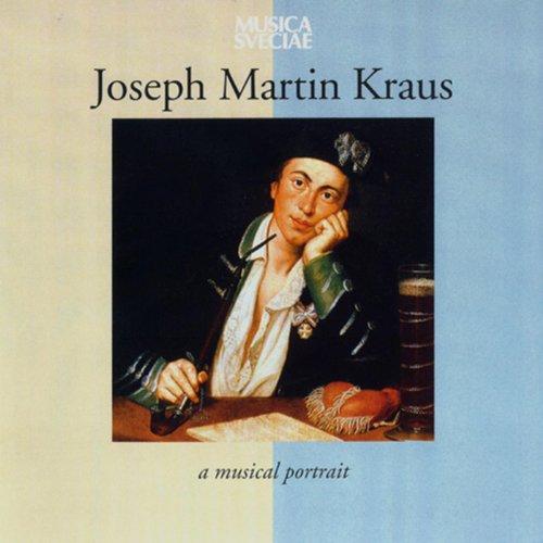 (Joseph Martin Kraus – A Musical Portrait)