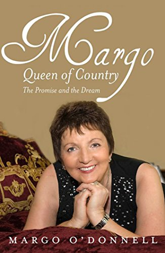 Margo: Queen of Country & Irish: The Promise and the Dream