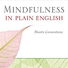 Mindfulness in Plain English Audiobook by Bhante Henepola Gunaratana Narrated by Edoardo Ballerini