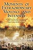 Moments of Extraordinary Violence and Intensity, Nancy Becker, 1432779397