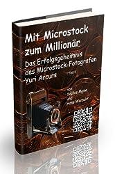 Mit Microstock zum Millionär? - Teil 1 (German Edition)