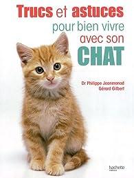 Trucs et astuces pour bien vivre avec son chat par Gérard Gilbert
