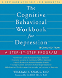 The Cognitive Behavioral Workbook for Depression: A Step-by-Step Program