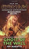 Age of Conan: Ghost of the Wall (Age of Conan Hyborian Adventures: Marauders (Paperback))