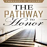 The Pathway to Honor | Emmanuel O. Afolabi