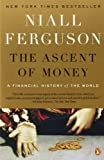 The Ascent of Money, Niall Ferguson, 0143116177