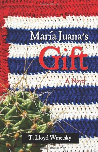 Maria Juana's Gift, A Novel pdf