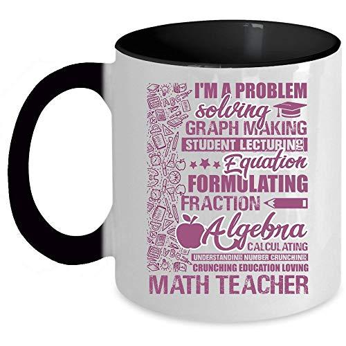 I Love Being A Math Teacher Coffee Mug, I'm A Problem Solving Graph Making Math Teacher Accent Mug, Unique Gift Idea for Women (Accent Mug - -
