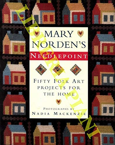 Mary Norden's Needlepoint: Fifty Folk Art Projects for the - Folk Art Needlepoint