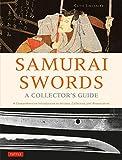 Samurai Swords - A Collector's Guide: A